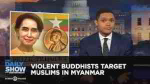 Violent Buddhists Target Muslims in Myanmar: The Daily Show