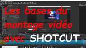 Les bases du montage vidéo avec le logiciel gratuit SHOTCUT   TUTORIEL #1   Windows, Mac OS , Linux