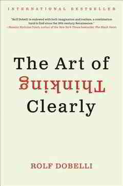 The Art of Thinking Clearly by Rolf Dobelli - Contents - Free Download PDF,ePub - AnyBooks