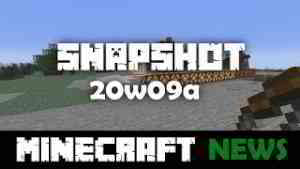 What's New in Minecraft Snapshot 20w09a?