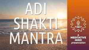 Powerful Mantra for Meditation | Adi Shakti Mantra | Meditation Mantra Chanting