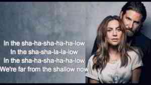 Shallow Lyrics Lady Gaga, Bradley Cooper (A Star Is Born)