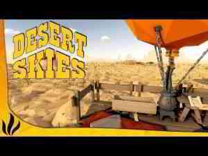 SURVIVRE SUR UNE BASE VOLANTE ! LE NOUVEAU RAFT ? (Desert Skies #1)