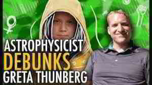 Astrophysicist GOES OFF on Greta Thunberg and Climate Alarmists