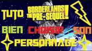 Tuto- Borderlands:The Pre-Sequel: Bien choisir son personnage