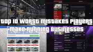 GTA Online Top 10 Worst Mistakes Players Make Running Businesses