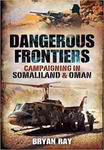 Dangerous Frontiers: Campaigning in Somaliland and Oman (Repost)