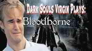 When A Dark Souls Virgin Plays Bloodborne