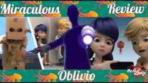 MIRACULOUS | REVIEW : Oblivio