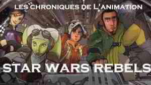 Les Chroniques de L'Animation- Star Wars Rebels