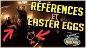 FESTOYONS POUR LES 15 ANS DE WORLD OF WARCRAFT - EASTER EGGS ET REFERENCES !
