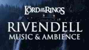 Middle Earth | Rivendell - Music & Ambience