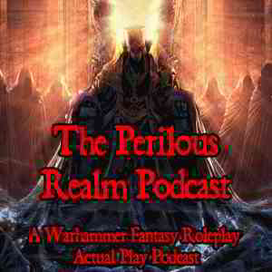 Perilous Realm: A Warhammer Fantasy Roleplay Podcast • A podcast on Anchor