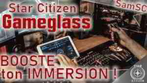 Star Citizen - Gameglass : l'Immersion au bout des doigts !