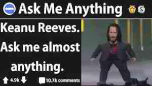 Keanu Reeves Answers Reddit Questions (r/IAmA)