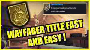How to get WAYFARER TITLE Quick and Easy!