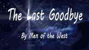 The Last Goodbye - Song Cover by Men of the West (300,000 Subscriber Special)